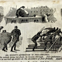 MR. BOGGS'S ADVENTURE IN PHILADELPHIA. Mr. Boggs attempts to get into a coach, but fails. He gets on top. The vehicle being too frail, he breaks through. Two policemen attempt to arrest him, but cannot. He is taken in charge by two of his slimmer friends. Arriving at the hotel, he is carried up-stairs on the shoulders of four friends. Appearance of Mr Boggs after being put in bed.